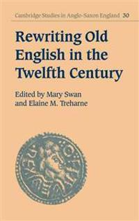 Rewriting Old English in the Twelfth Century
