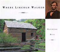 Where Lincoln Walked