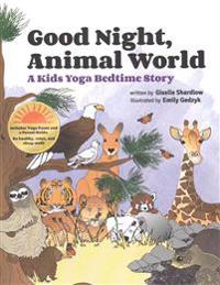 Good Night, Animal World: A Kids Yoga Bedtime Story