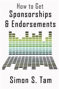 How to Get Sponsorships and Endorsements: Get Funding for Bands, Non-Profits, and More!