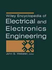 Wiley Encyclopedia of Electrical and Electronics Engineering, 24 Volume Set