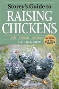 Storey's Guide to Raising Chickens: Care/Feeding/Facilities