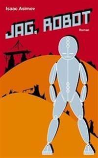 Jag, robot : novellsamling