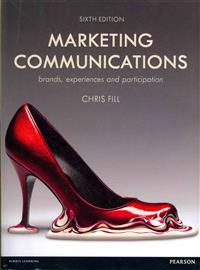 Marketing Communications: Brands, Experiences and Participation. Chris Fill