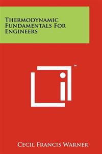 Thermodynamic Fundamentals for Engineers