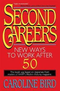 Second Careers: New Ways to Work After 50