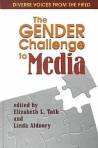 The Gender Challenge to Media
