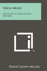 Vocal Music: The Guide to Long Playing Records