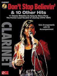 Don't Stop Believin' & 10 Hits from Former Lead Vocalist of Journey Steve Perry: For Clarinet