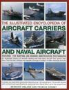 The Illustrated Encyclopedia of Aircraft Carriers and Naval Aircraft