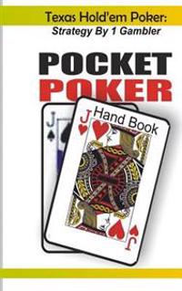 Texas Hold'em Poker: Strategy by 1 Gambler