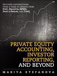 The Private Equity Accounting, Investor Reporting and Beyond
