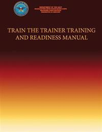 Train the Trainer Training Training and Readiness Manual
