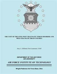 The Cost of Treating Post Traumatic Stress Disorder and Mild Traumatic Brain Injuries