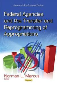 Federal Agencies and the Transfer and Reprogramming of Appropriations