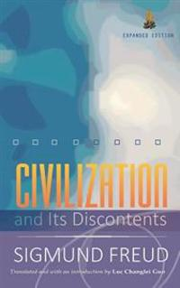 Civilization and Its Discontents: (Expanded Edition)