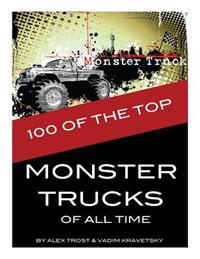 100 of the Top Monster Trucks of All Time
