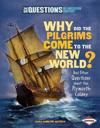 Why Did the Pilgrims Come to the New World? and Other Questions about the Plymouth Colony