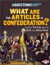 What Are the Articles of Confederation?: And Other Questions about the Birth of the United States