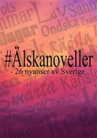 Älskanoveller : 26 nyanser av Sverige