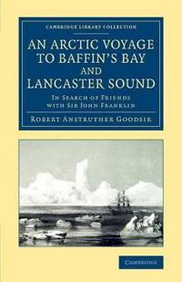 An Arctic Voyage to Baffin's Bay and Lancaster Sound