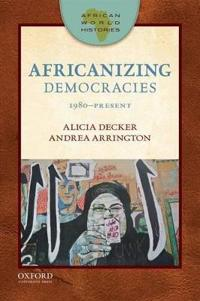 Africanizing Democracies 1980-Present