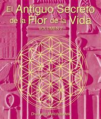 El Antiguo Secreto de la Flor de la Vida, Volumen II = The Ancient Secret of the Flower of Life, Vol II