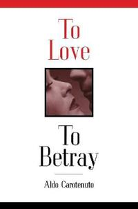 To Love to Betray