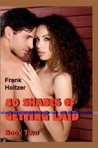 50 Shades of Getting Laid (Book Two)