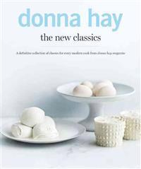 The New Classics: A Definitive Collection of Classics for Every Modern Cook from Donna Hay Magazine