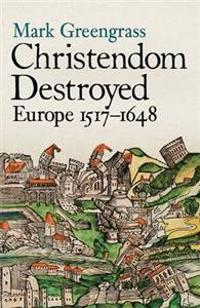 Christendom Destroyed