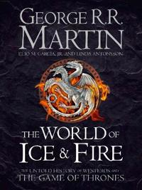 The World of Ice and Fire: The Untold History of Westeros an