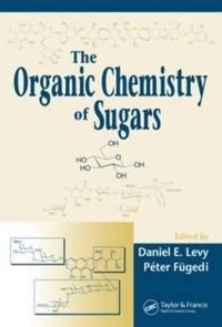 Organic Chemistry Of Sugars