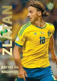 Zlatan : Bättre än någonsin