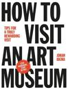 How to Visit an Art Museum