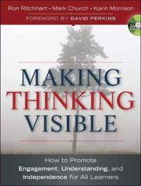 Making Thinking Visible: How to Promote Engagement, Understanding, and Inde