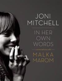 Joni Mitchell: In Her Own Words