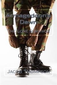 Armageddon's Dawn: The Lone Survivor