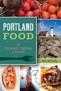 Portland Food: The Culinary Capital of Maine