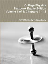 College physics textbook equity edition volume 1 of 3 chapters 1 12