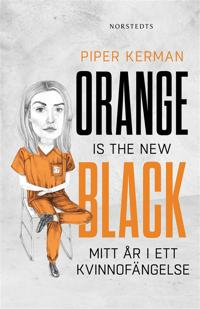 Orange is the new black : mitt år i ett kvinnofängelse