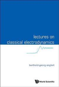 Lectures on Classical Electrodynamics