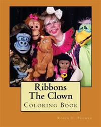 Ribbons the Clown: Coloring Book