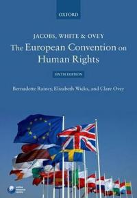 Jacobs, White & Qvey: the European Convention on Human Rights