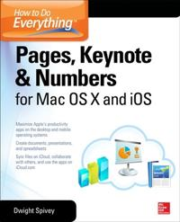 How to Do Everything Pages, Keynote & Numbers for OS X and iOS