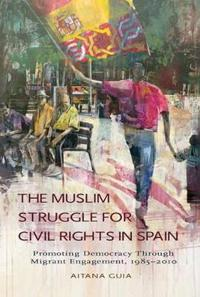 The Muslim Struggle for Civil Rights in Spain