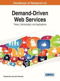 Handbook of Research on Demand-Driven Web Services