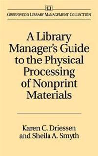 A Library Manager's Guide to the Physical Processing of Nonprint Materials