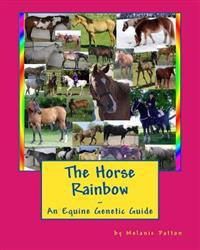 The Horse Rainbow: An Equine Genetic Guide