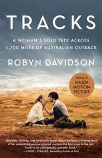 Tracks (Movie Tie-In Edition): A Woman's Solo Trek Across 1700 Miles of Australian Outback
